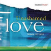 Unashamed Love